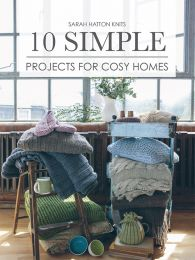 Sarah Hatton Knits - 10 Simple Projects for Cosy Homes